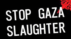 Stop Gaza Slaughter